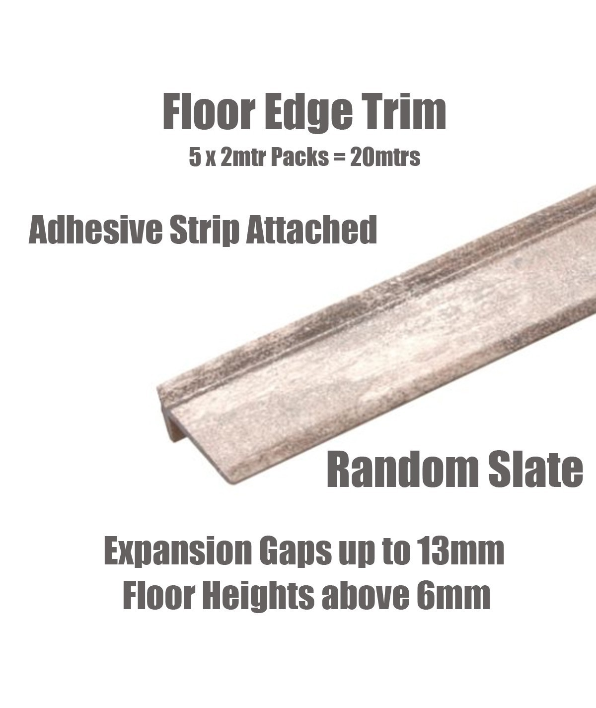 Random Slate Floor Edge Adhesive Trim 10 x 2Mtr Lengths Bridge Gap Between Floor and Skirting
